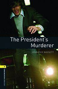 Oxford Bookworms Library: Level 1:: The President's Murderer