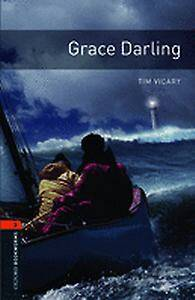 Oxford Bookworms Library: Level 2:: Grace Darling