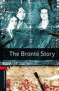 Oxford Bookworms Library: Level 3:: The Bronte Story