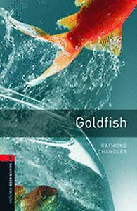 Oxford Bookworms Library: Level 3:: Goldfish