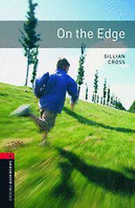 Oxford Bookworms Library: Level 3:: On the Edge