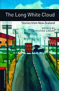 Oxford Bookworms Library: Level 3:: The Long White Cloud: Stories from New Zealand