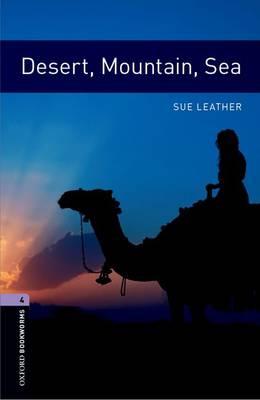 Oxford Bookworms Library: Level 4:: Desert, Mountain, Sea