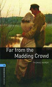 Oxford Bookworms Library: Level 5:: Far from the Madding Crowd