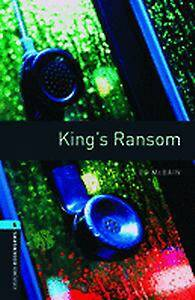Oxford Bookworms Library: Level 5:: King's Ransom