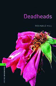 Oxford Bookworms Library: Level 6:: Deadheads