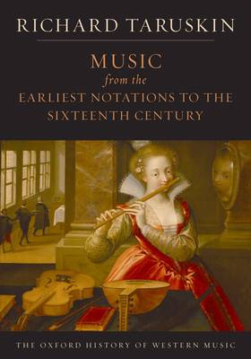 Oxford History of Western Music: Music from the Earliest Notations to the Sixteenth Century