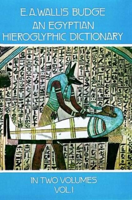 Egyptian Hieroglyphic Dictionary, Vol. 1