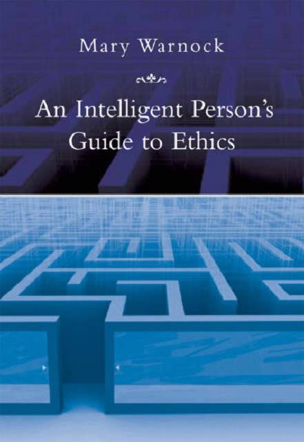 Intelligent Person's Guide to Ethics