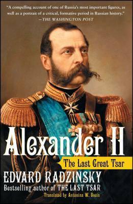 ALEXANDER II THE LAST GREAT TSAR