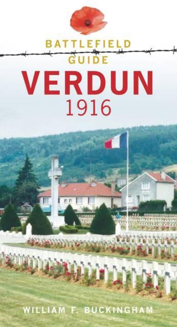 Verdun 1916: A Battlefield Guide