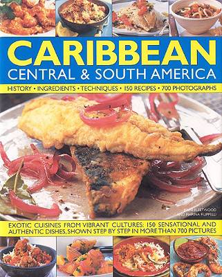 Illustrated Food and Cooking of the Caribbean, Central and South America