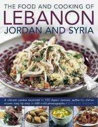Food and Cooking of Lebanon, Jordan and Syria
