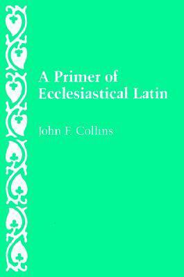 Primer of Ecclesiastical Latin