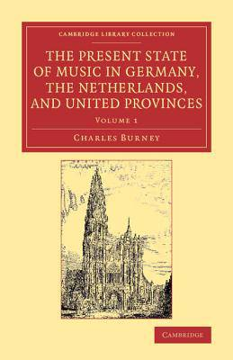 Present State of Music in Germany, the Netherlands, and United Provinces