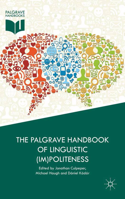 Palgrave Handbook of Linguistic (Im)politeness