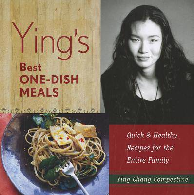 Ying's Best One-dish Meals