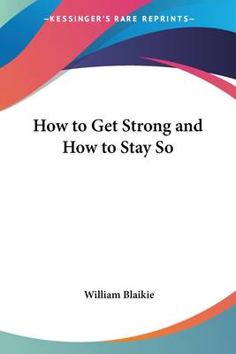 How to Get Strong and How to Stay So