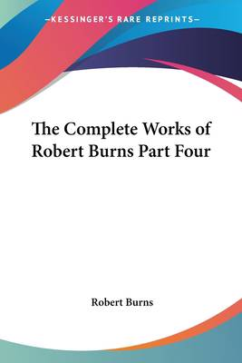 Complete Works of Robert Burns Part Four