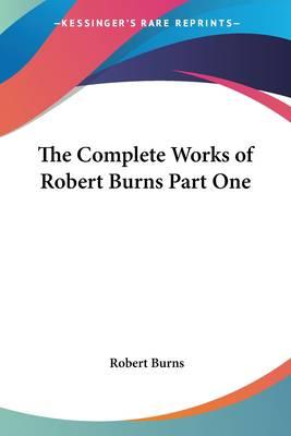 Complete Works of Robert Burns Part One