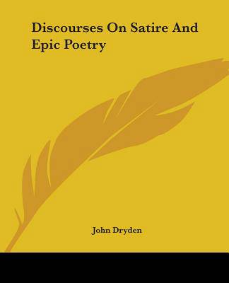 Discourses On Satire And Epic Poetry