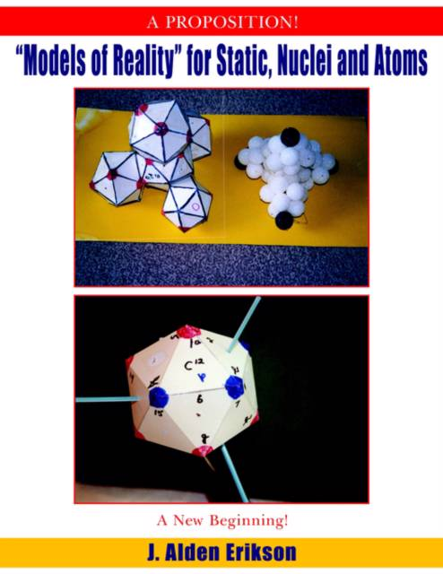 'Models of Reality' for Static, Nuclei and Atoms