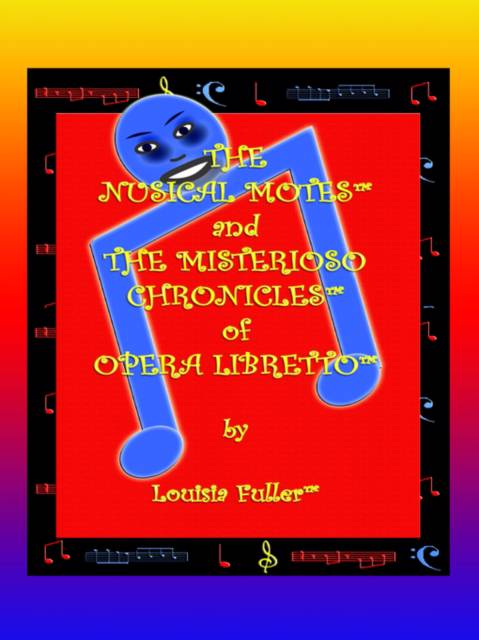 Nusical Motes and the Misterioso Chronicles of Opera Libretto