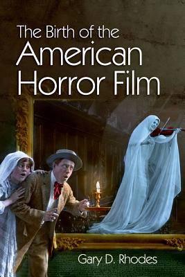 Birth of the American Horror Film