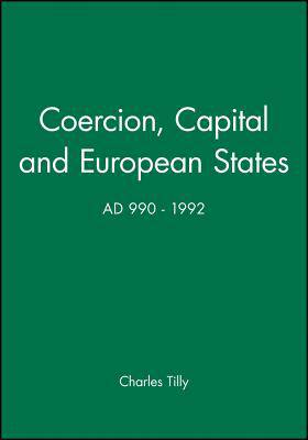 Coercion, Capital and European States, A.D. 990 - 1992