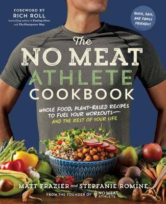 No Meat Athlete Cookbook