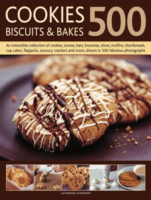 500 Cookies, Biscuits & Bakes
