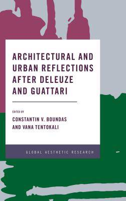 Architectural and Urban Reflections after Deleuze and Guattari
