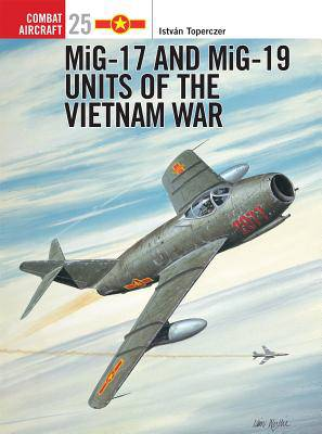 MiG-17 and MiG-19 Units of the Vietnam War