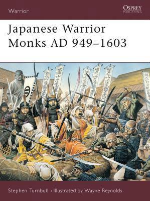 Japanese Warrior Monks AD 949-1603