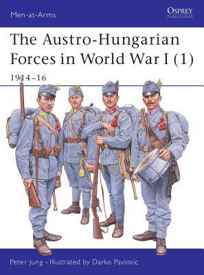 Austro-Hungarian Forces 1914-18