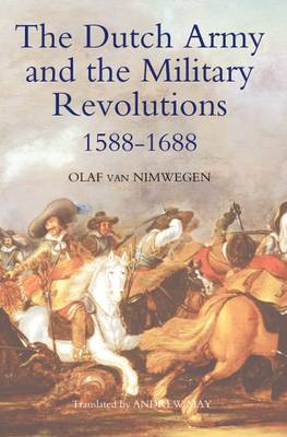 Dutch Army and the Military Revolutions, 1588-1688