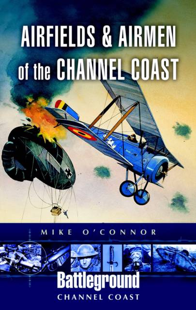 Airfields and Airmen of the Channel Coast