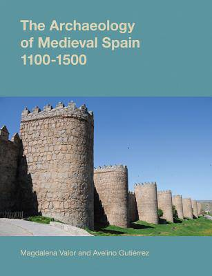 Archaeology of Medieval Spain, 1100-1500