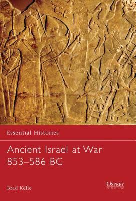 Ancient Israel at War 853-586 BC