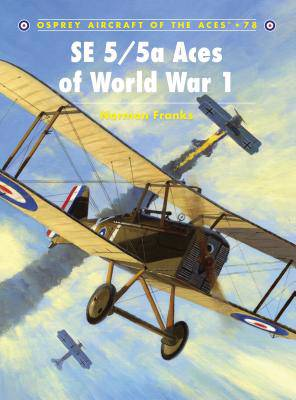 SE 5/5a Aces of World War 1