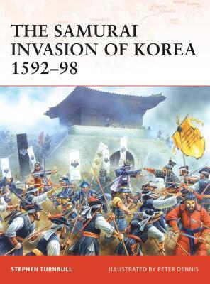 Samurai Invasion of Korea 1592-98