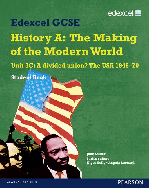 Edexcel GCSE Modern World History Unit 3C A divided Union? The USA 1945-70 Student Book