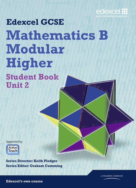 GCSE Mathematics Edexcel 2010: Spec B Higher Unit 2 Student Book