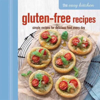 Easy Kitchen: Gluten-free Recipes