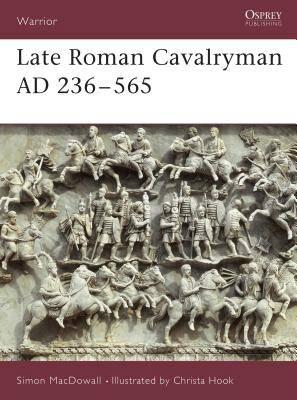 Late Roman Cavalryman, 236-565 AD
