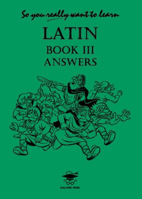 So You Really Want to Learn Latin Book III Answer Book