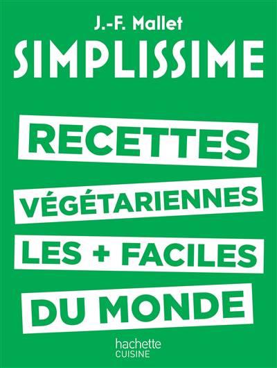 Simplissime ; Les Recettes Végétariennes Les + Faciles Du Monde