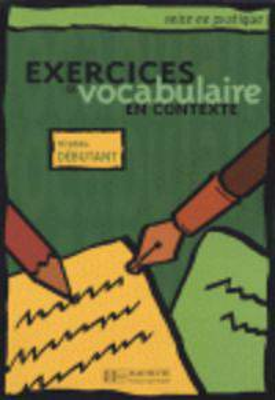 Mise en pratique vocabulaire - débutant: Livre de l'élève