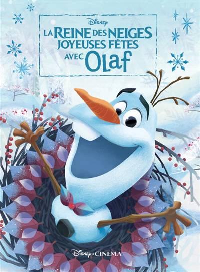 Disney Cinéma ; La Reine Des Neiges - Joyeuses Fêtes Avec Olaf