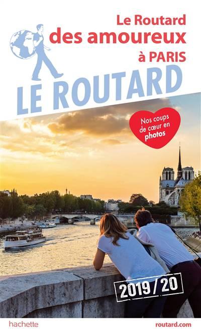 Le Routard des amoureux à Paris : 2019-20